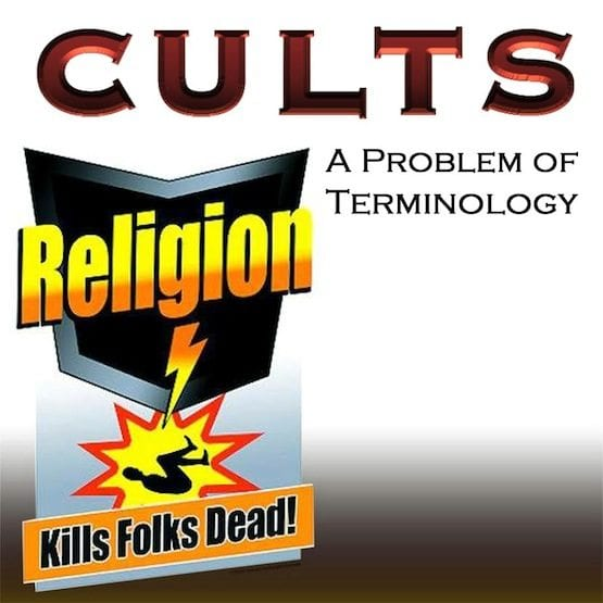 Cults, Religion, Terminology, How to identify,