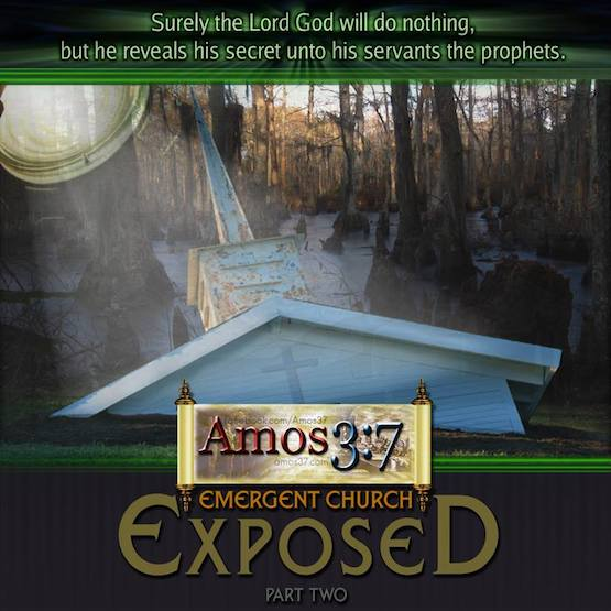 Emergent Church Exposed Part 2