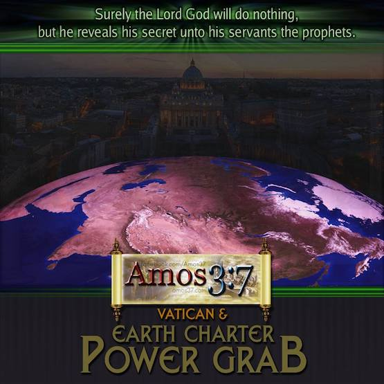 Vatican & Earth Charter Power Grab