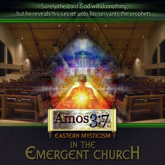 Eastern Mysticism in the Emergent Church