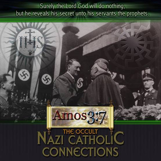 The Occult Nazi Catholic Connections