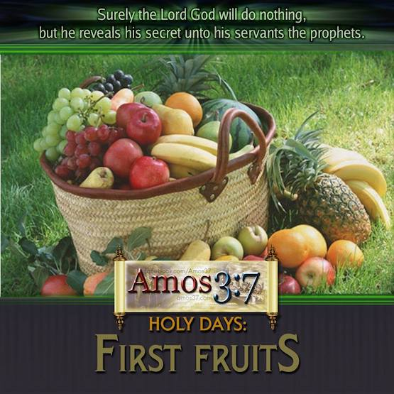 Holy Days: First Fruits