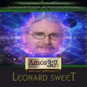 Leonard Sweet, New Age, New Thought, leader, Quantum, Spirituality,