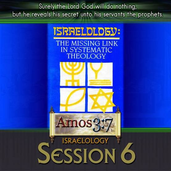 Israelology Session 06