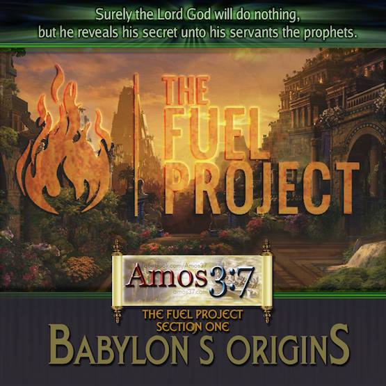 The FUEL Project- Section 1 Babylon's Origins