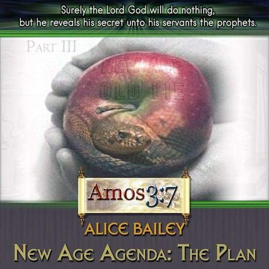 Alice Bailey New Age Agenda: The Plan Part 3