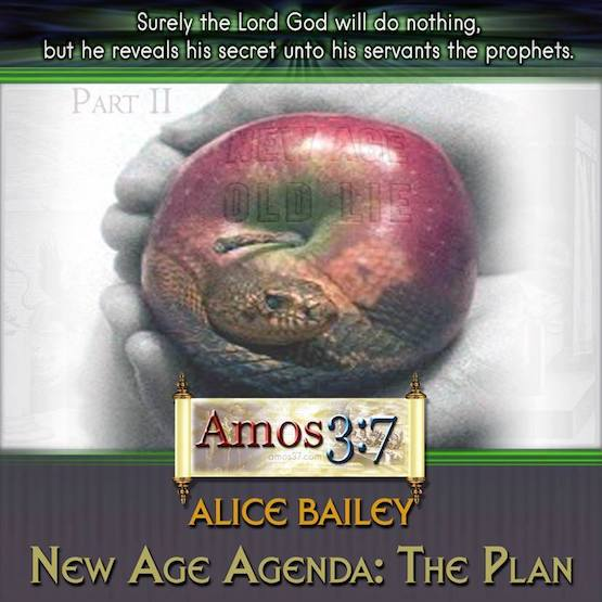 Alice Bailey New Age Agenda: The Plan Part 2