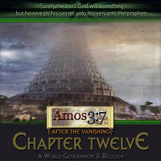 After The Vanishing Ch. 12 A World Government & Religion