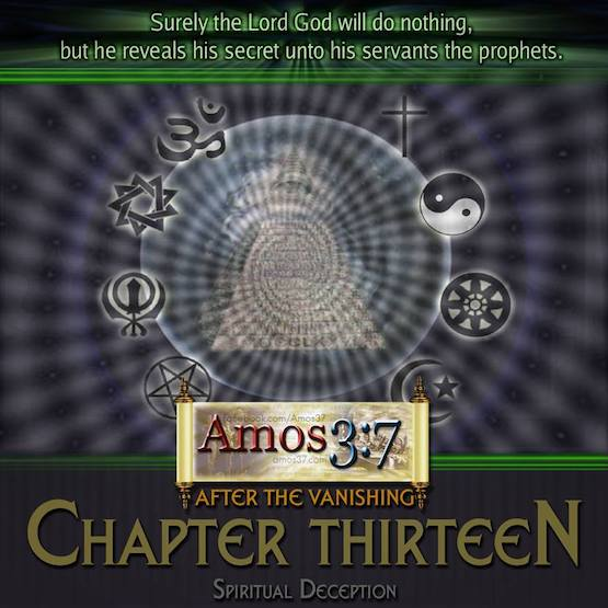 After The Vanishing Ch. 13 Spiritual Deception