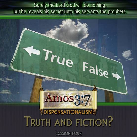 Dispensations: Truth and Fiction? Session 04