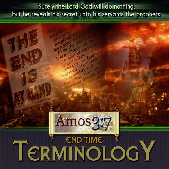 Last Days, End Times, Terminology, Listed, defined