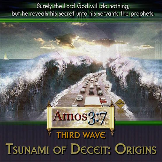 Third Wave Tsunami of Deceit: Origins