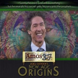 Joel Osteen, Exposed, New Age, Origins, Easy Believism, Prosperity Gospel,