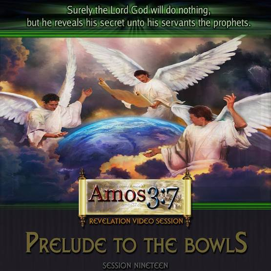 Revelation Session 19 Prelude To The Bowls