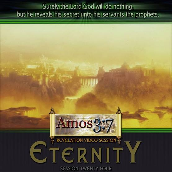 Revelation Session 24 Eternity