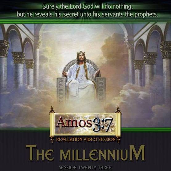 Revelation Session 23 The Millennium