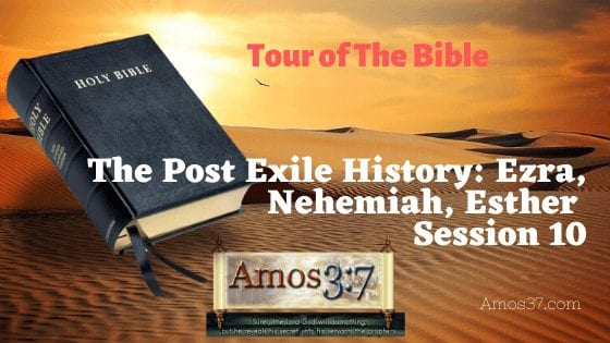 The Post Exile History of Israel. Ezra, Nehemiah, Esther Synopsis